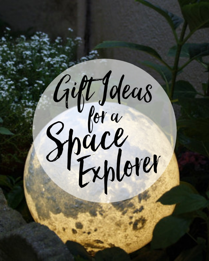15 Gift Ideas For a Space Explorer