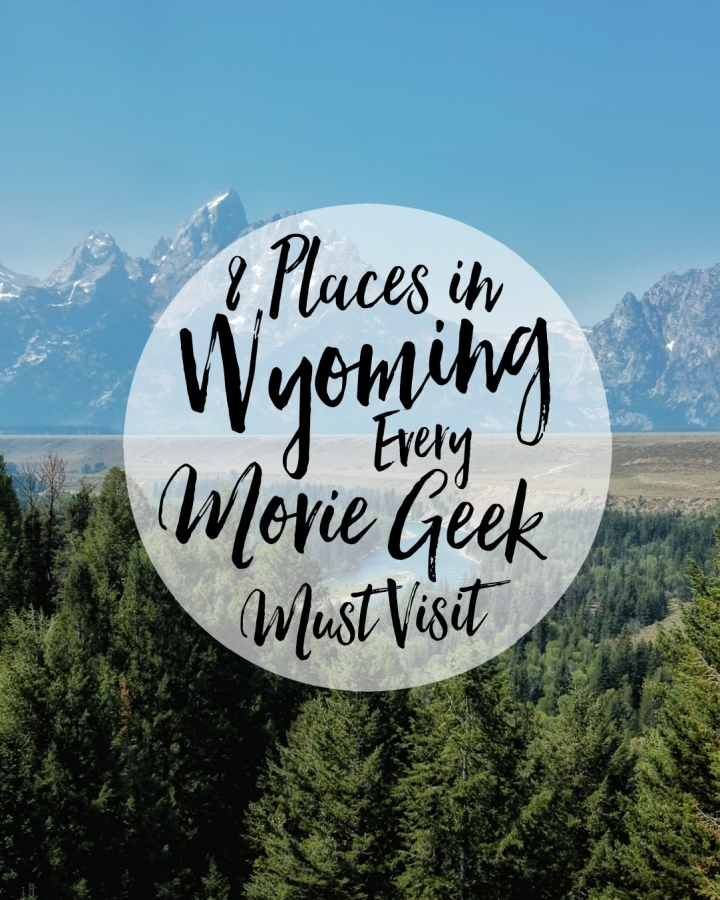 8 Places in Wyoming Every Movie Geek Must Visit